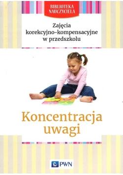 Zajęcia korekcyjno-kompensacyjne w przedszkolu Koncentracja uwagi