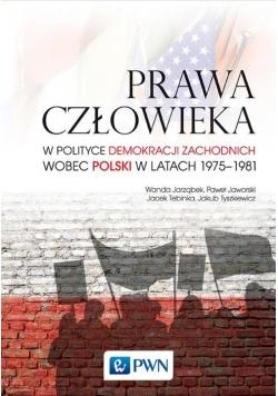 Prawa człowieka w polityce demokracji zachodnich wobec Polski w latach 1975-1981