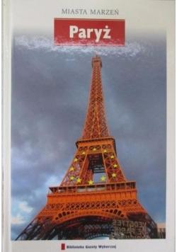 Paryż. Miasta Marzeń