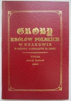 Groby królów polskich w Krakowie, reprint z 1835 r.