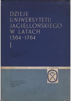 Dzieje uniwersytetu Jagiellońskiego w latach 1364-1764