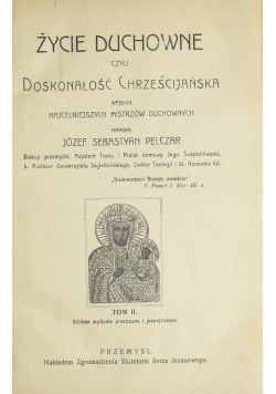 Życie duchowe czyli doskonałość chrześcijańska,tom II, 1913r.