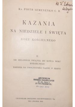 Kazania na niedziele i święta roku kościelnego II , 1913 r.