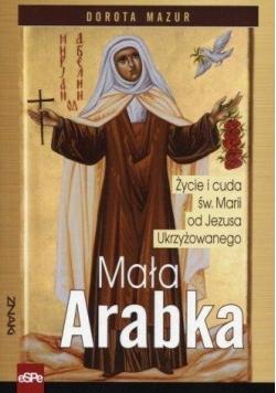 Znaki. Mała Arabka.Życie i cuda św.Marii od Jezusa