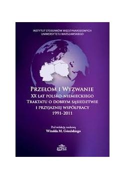 Przełom i wyzwanie XX lat Polsko-Niemieckiego traktatu o dobrym sąsiedztwie i przyjaznej współpracy 1991-2011