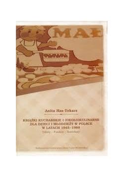 Książki kucharskie i około kulinarne dla dzieci i młodzieży w Polsce w latach 1945-1989