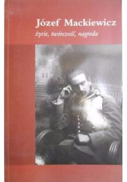 Józef Mackiewicz życie, twórczość, nagroda