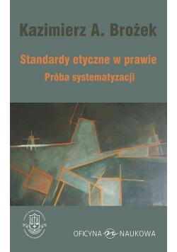 Standardy etyczne w prawie Próba systematyzacji