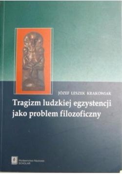 Tragizm ludzkiej egzystencji jako problem filozoficzny