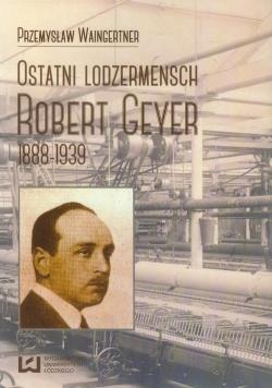 Ostatni lodzermensch Robert Geyer