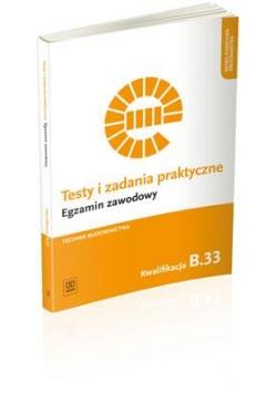 Testy i zad. prakt. Tech. budownictwa kwal. B.33
