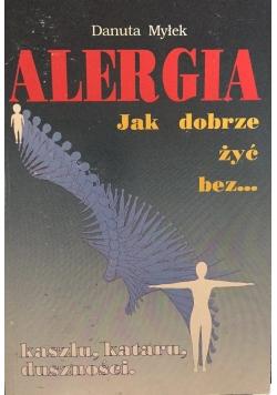 Alergia. Jak dobrze żyć bez...kaszlu, kataru, duszności