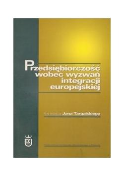 Przedsiębiorczość wobec wyzwań integracji europejskiej