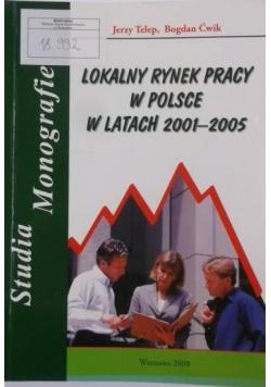 Lokalny rynek pracy w Polsce w latach 2001-2005.
