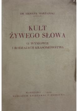 Kult żywego słowa. O wymowie i rodzajach krasomówstwa., 1929r.