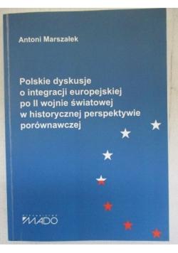 Polskie dyskusje o integracji europejskiej po II wojnie światowej w historycznej perspektywie porównawczej