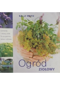 Roth Sally - Ogród ziołowy