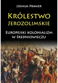 Królestwo Jerozolimskie. Europejski kolonializm...