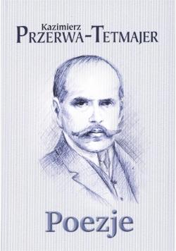 Poezje - Kazimierz Przerwa-Tetmajer