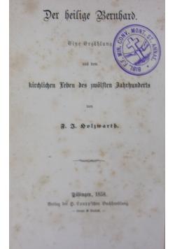 Der heilige Bernhard eine Erzählung aus dem kirchlichen Leben des zwolften Jahrhunderts, 1858 r.