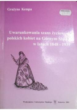Uwarunkowania szans życiowych polskich kobiet na Górnym Śląsku w latach 1848-1939