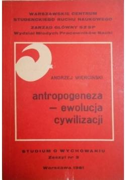 Antropogeneza - ewolucja cywilizacji