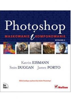 Photoshop. Maskowanie i komponowanie. wyd. II