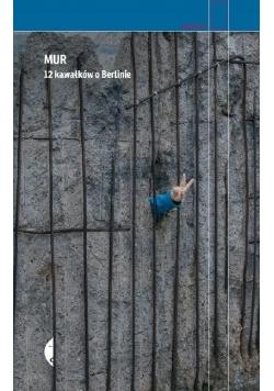 Mur. 12 kawałków o Berlinie