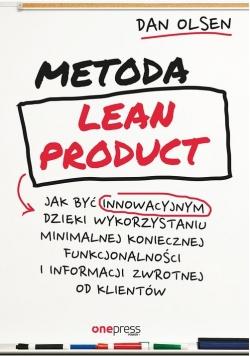 Metoda Lean Product Jak być innowacyjnym dzięki wykorzystaniu minimalnej koniecznej funkcjonalności