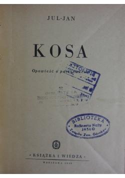 Kosa, 1949r.