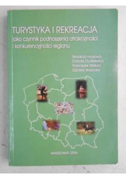 Turystyka i rekreacja jako czynnik podnoszenia atrakcyjności i konkurencyjności regionu