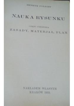 Nauka rysunku. Część pierwsza. Zasady, materjał, plan, 1933 r.