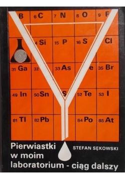 Sękowski Stefan - Pierwiastki w moim laboratorium - ciąg dalszy