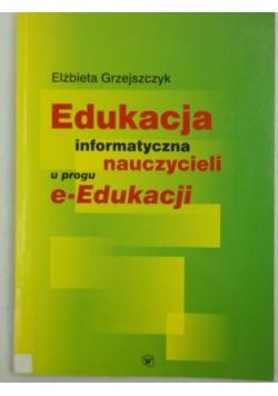 Edukacja informatyczna nauczycieli w progu e-Edukacji