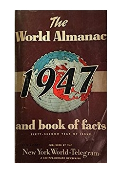 The World Almanac and Book of Facts 1947