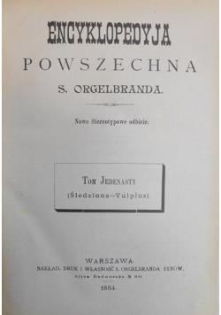 Encyklopedyja powszechna S. Orgelbranda,t. XI,1884 r.
