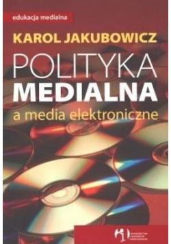 Polityka medialna a media elektroniczne