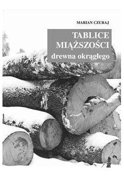 Tablice miąższości drewna okrągłego w.2018