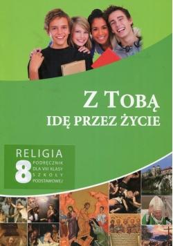 Z tobą idę przez życie Religia 8 Podręcznik