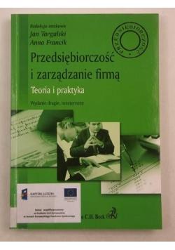Przedsiębiorczość i zarządzanie firmą. Teoria i praktyka