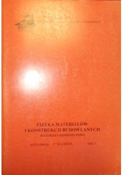 Fizyka materiałów i konstrukcji budowlanych tom 3