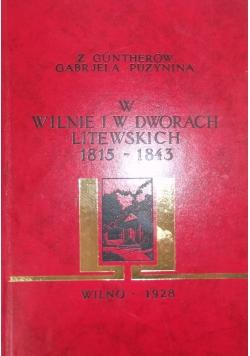 W Wilnie i w dworach litewskich 1815 - 1843