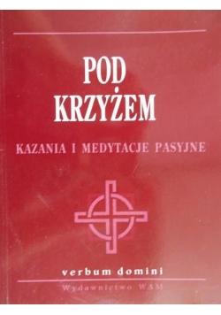 Pod krzyżem kazania i medytacje pasyjne