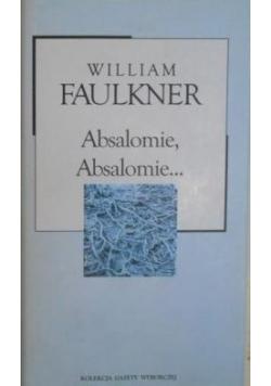 Absalomie,Absalomie...