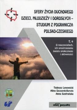 Sfery życia duchowego dzieci, młodzieży i dorosłych - studium z pogranicza polsko-czeskiego Tom 4