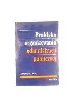 Praktyka organizowania administracji publicznej