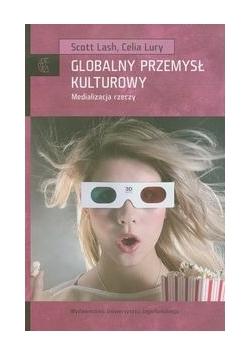 Globalny przemysł kulturowy. Medializacja rzeczy