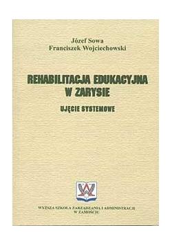 Rehabilitacja edukacyjna w zarysie : ujęcie systemowe