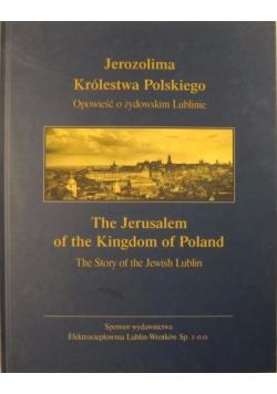 Jerozolima Królestwa Polskiego Opowieść o żydowskim Lublinie