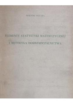 Elementy statystyki matematycznej i metodyka doświadczalnictwa
